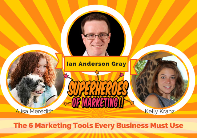 The Six Marketing Tools Every Business Needs with Ian Anderson Gray - Superheroes of Marketing http://alisameredith.com/the-six-marketing-tools-every-business-needs-with-ian-anderson-gray-superheroes-of-marketing