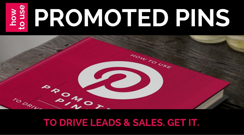 How to Use Pinterest Promoted Pinst to Drive Leads and Sales.