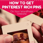 How to Enable Pinterest Rich Pins on your WordPress Website