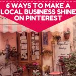 6 Ways to Make a Local Business Shine on Pinterest