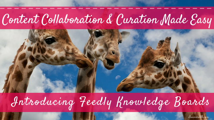 Collaborate and Curate with Feedly Knowledge Boards