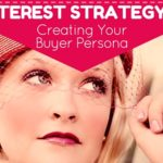 Pinterest Strategy 101 – Creating Your Buyer Persona