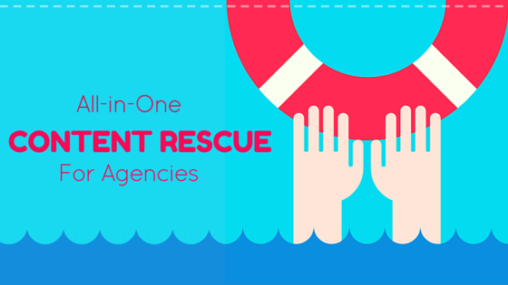 Content emergency meet the marketing agency rescue plan for Content marketing agency