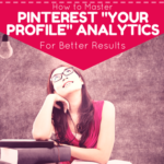 "How to Master ""Your Pinterest Profile"" Analytics for Better Results"
