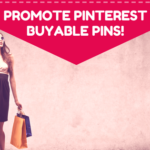 Pinterest Scoop – Promote Buyable Pins!