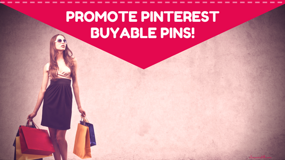 Promote Pinterest Buyable Pins