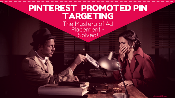 Pinterest Promoted Pin Targeting & The Mystery of Ad Placements [Infographic]