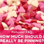 Pinterest FAQ: How Many Times Should I Pin Per Day?