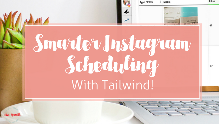 smarter Instagram scheduling from Tailwind!