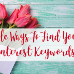 3 Simple Ways to Find Your Most Effective Keywords on Pinterest