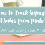 How to Track Signups and Sales from Pinterest: Updated