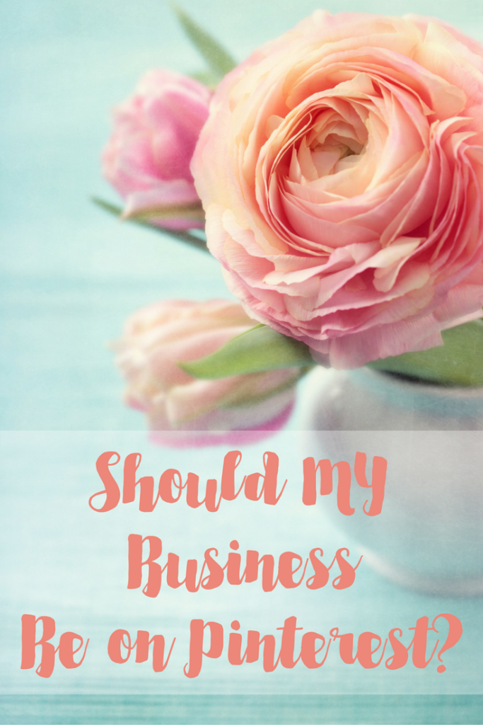 Should my business be on Pinterest? Four ways to tell.
