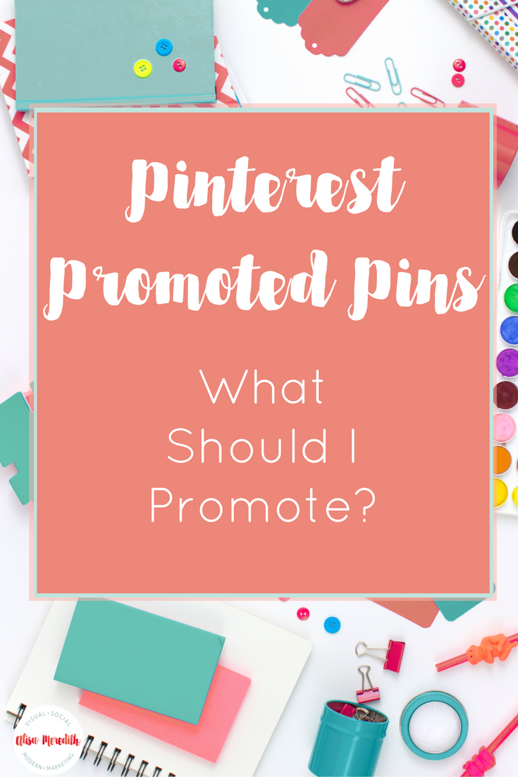 Pinterest Promoted Pins - What Should I Promote?