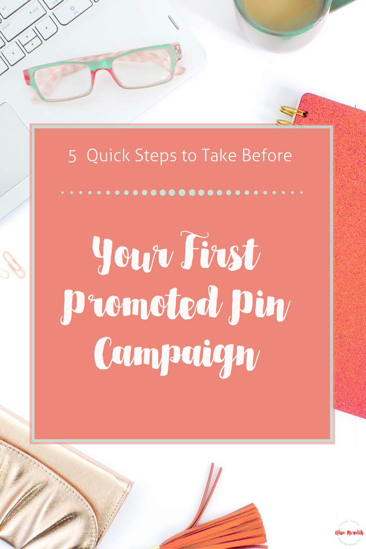5 quick things to do before you run a Promoted Pin campaign - save money, get more options if you do this first!