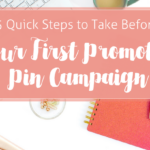 5 Quick Steps To Take Before Your First Pinterest Promoted Pins Campaign