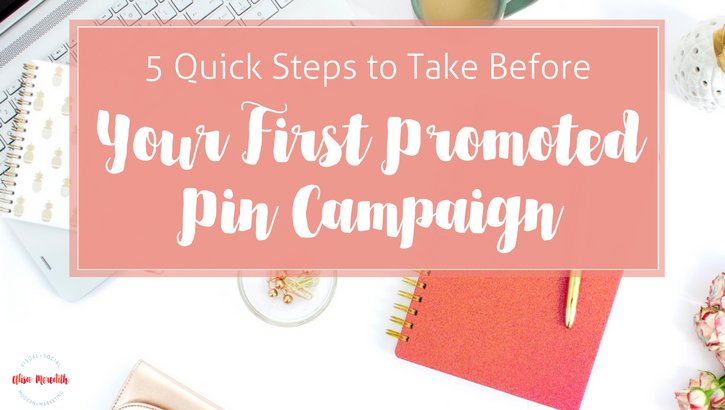 5 quick steps to take before a promoted pin campaign