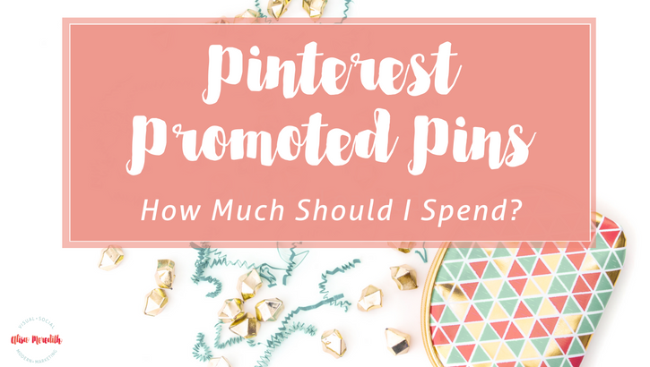 Pinterest Promoted Pins - How Much Should I Spend on Pinterest Advertising?