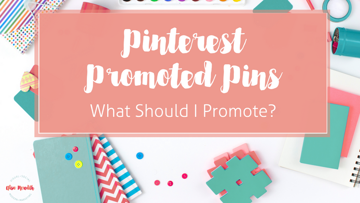 Promoted Pins – What Should I Promote?