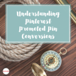 Understanding Pinterest Promoted Pins Conversions