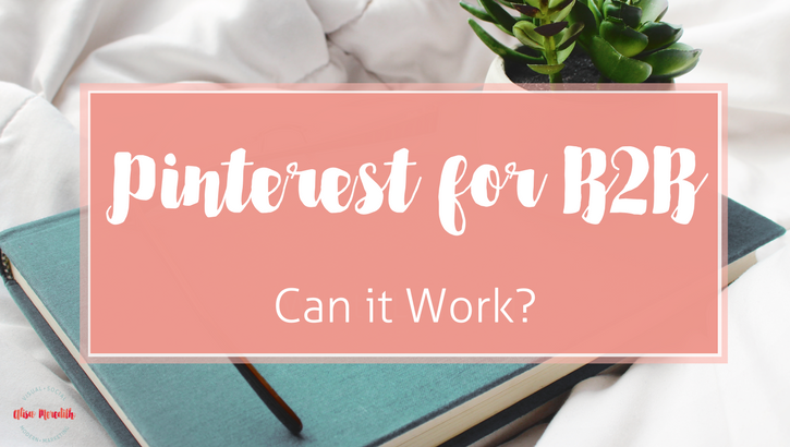 Can Pinterest work for B2B companies?