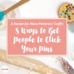 Increase Pinterest Traffic – 8 Ways to Make People Click