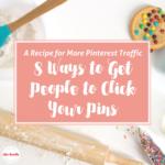 Increase Pinterest Traffic – 8 Ways to Make People Click