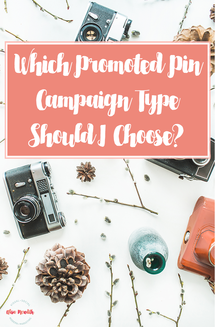Which Promoted Pin Campaign Type Should I Choose?
