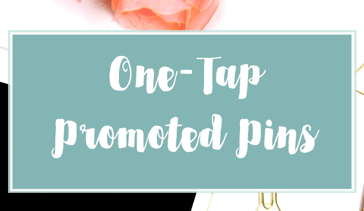 One-Tap Promoted Pins on Pinterest: Friend or Foe?