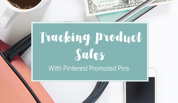 Tracking Sales with Pinterest Promoted Pins