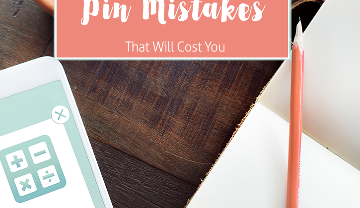 10 Pinterest Promoted Pin Mistakes That Will Cost You