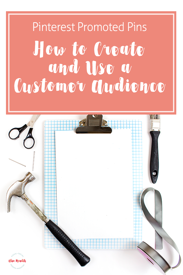 Create and Use Customer Audiences on Pinterest - Promoted Pins