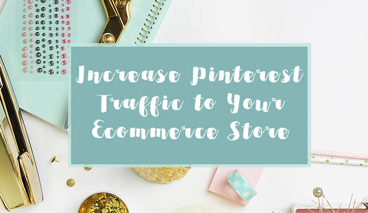 Increase Pinterest Traffic to Your Ecommerce Store with This Shortcut