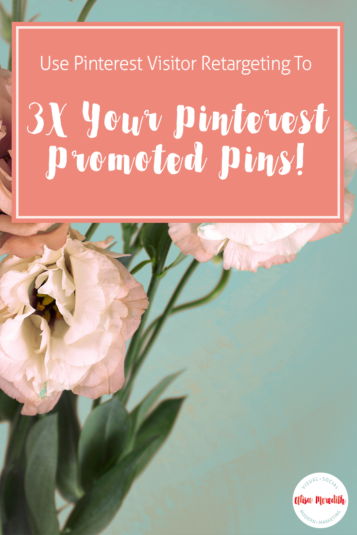 How to use visitor retargeting to 3X your Pinterest ad results.
