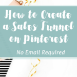 How to Create a Powerful Sales Funnel From Zero with Pinterest Promoted Pins [no email marketing needed]