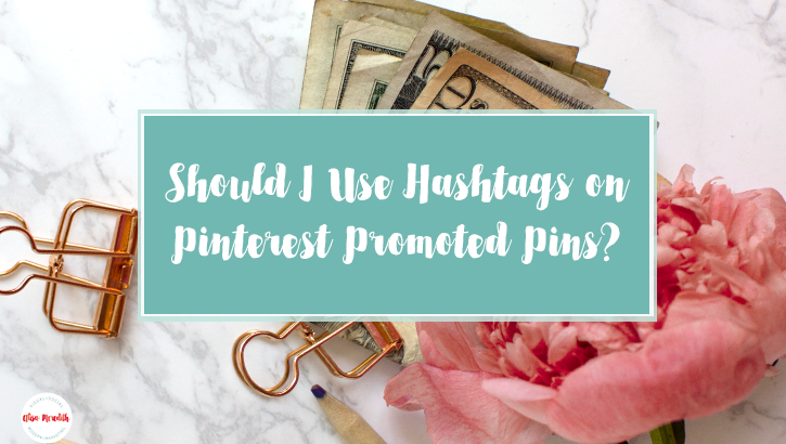 Should I Use Hashtags on Pinterest Promoted Pins?