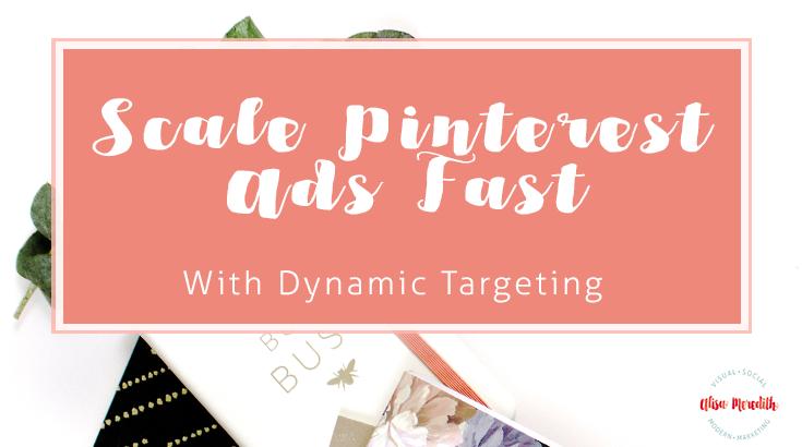 Pinterest Ads Dynamic Targeting