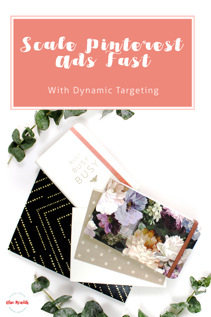 Scale Pinterest Ads with Dynamic Targeting - Promoted Pin Tip #pintereststrategies #pinterestadvertising #promotedpins #pinterestmarketing