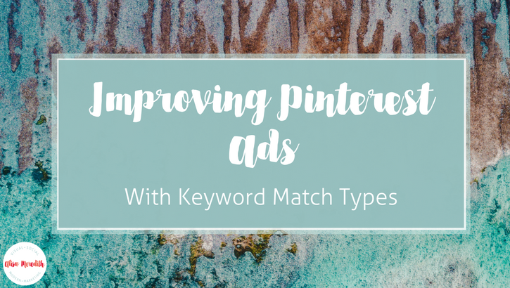 How to improve your Pinterest ads by using keyword match types