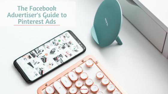 The Facebook Advertiser's Guide to Pinterest Ads