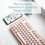 The Facebook Advertiser's Guide to Pinterest Advertising