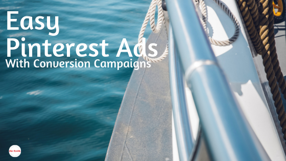 Easy Pinterest Ads - With Conversion Campaigns Promoted pins