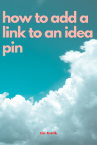how to add a link to an idea pin - image with cloud background