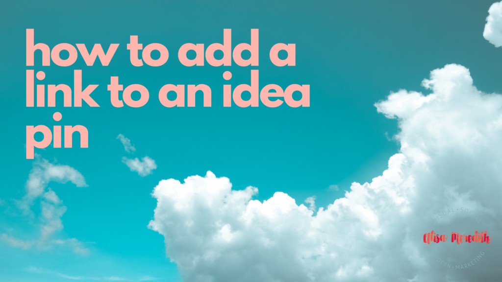 how to add a link to an idea pin on Pinterest - blog header image