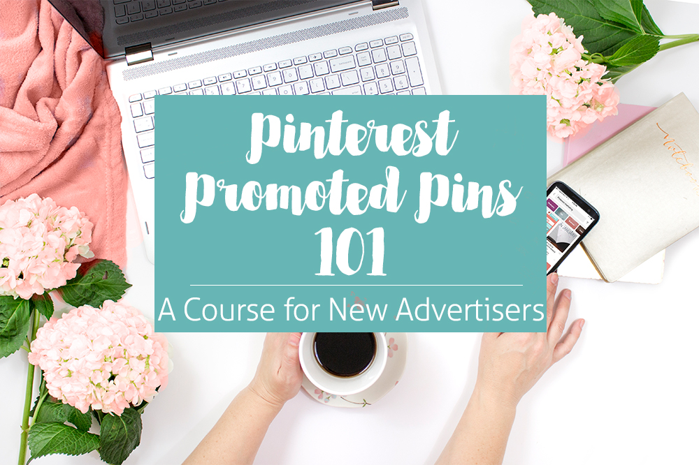 Pinterest Promoted Pins 101 - A course for new Pinterest advertisers